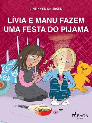 cover image of Lívia e Manu fazem uma festa do pijama
