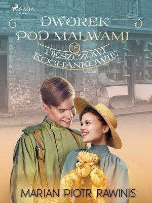cover image of Dworek pod Malwami 16--Deszczowi kochankowie