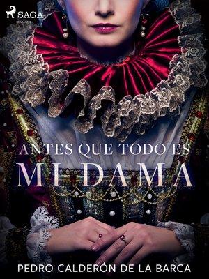 cover image of Antes que todo es mi dama