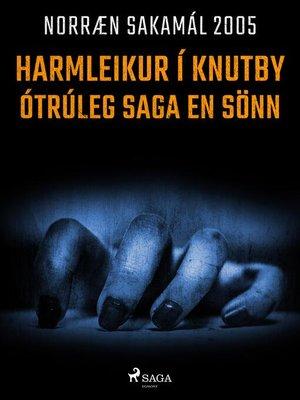 cover image of Harmleikur í Knutby – ótrúleg saga en sönn