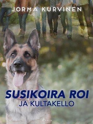 cover image of Susikoira Roi ja kultakello