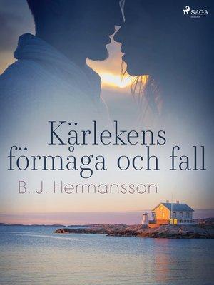 cover image of Kärlekens förmåga och fall