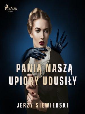 cover image of Panią naszą upiory udusiły