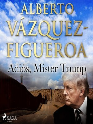 cover image of Adiós, Mister Trump