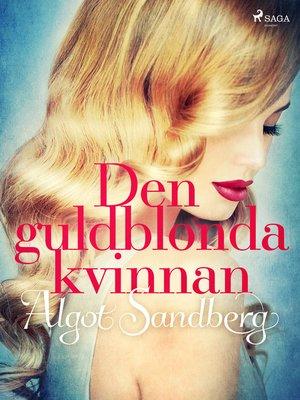 cover image of Den guldblonda kvinnan