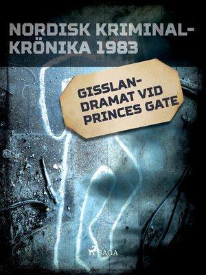 cover image of Gisslandramat vid Princes Gate
