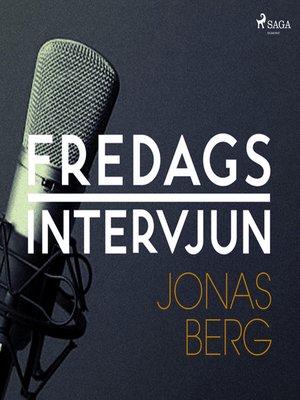 cover image of Fredagsintervjun--Jonas Berg