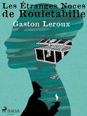 cover image of Les Étranges Noces de Rouletabille