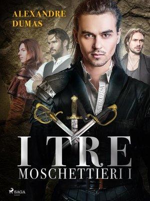 cover image of I tre moschettieri I