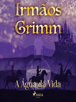 cover image of A Água da Vida