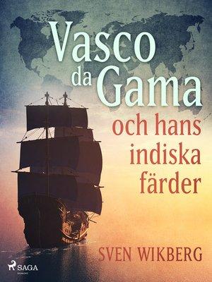 cover image of Vasco da Gama och hans indiska färder