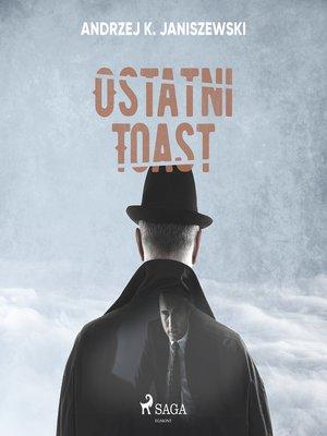 cover image of Ostatni toast