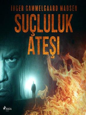 cover image of Suçluluk Ateşi
