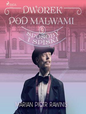 cover image of Dworek pod Malwami 9--Sposoby i spiski