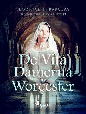 cover image of De vita damerna av Worcester