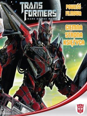 cover image of Transformers 3 – Powieść filmowa – Ciemna strona księżyca