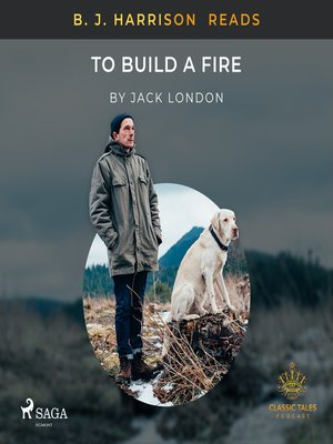cover image of B. J. Harrison Reads to Build a Fire