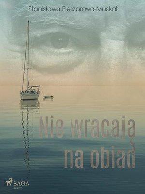 cover image of Nie wracają na obiad