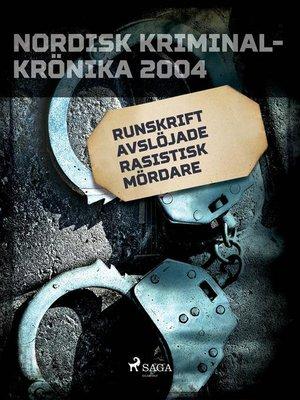 cover image of Runskrift avslöjade rasistisk mördare