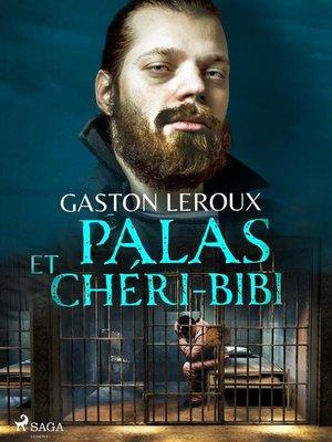 cover image of Palas et Chéri-Bibi