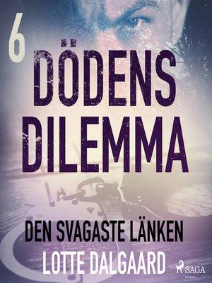 cover image of Dödens dilemma 6--Den svagaste länken