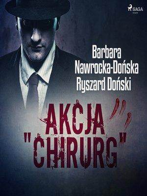 "cover image of Akcja ""Chirurg"""