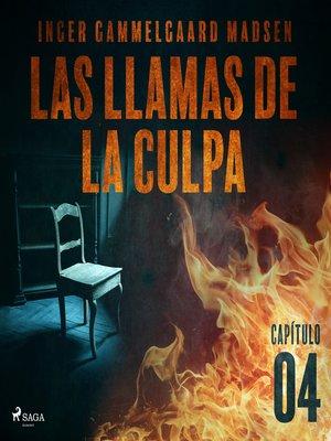 cover image of Las llamas de la culpa--Capítulo 4