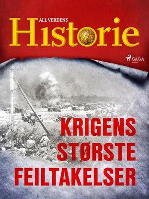 cover image of Krigens største feiltakelser