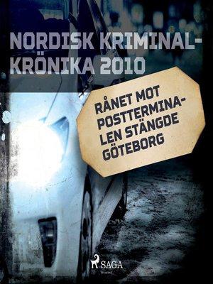 cover image of Rånet mot postterminalen stängde Göteborg