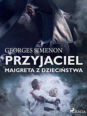 cover image of Przyjaciel Maigreta z dzieciństwa