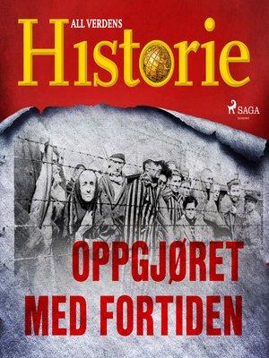 cover image of Oppgjøret med fortiden