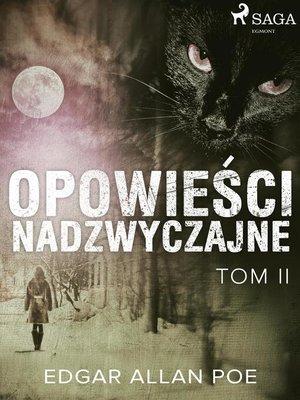 cover image of Opowieści nadzwyczajne--Tom II