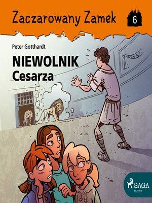 cover image of Zaczarowany Zamek 6--Niewolnik Cesarza