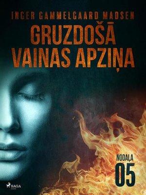cover image of Gruzdošā vainas apziņa— 5.nodaļa