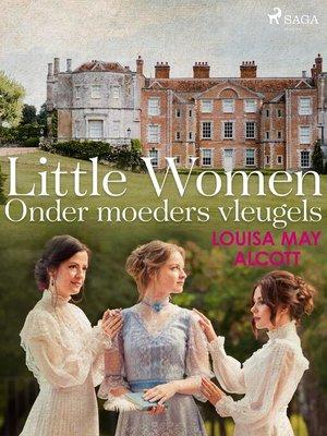 cover image of Little Women--Ondermoedersvleugels