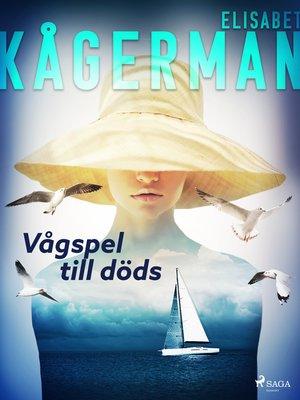 cover image of Vågspel till döds
