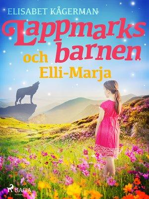 cover image of Lappmarksbarnen och Elli-Marja.