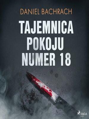 cover image of Tajemnica pokoju numer 18