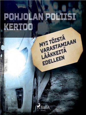cover image of Myi töistä varastamiaan lääkkeitä edelleen