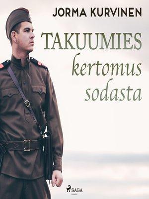 cover image of Takuumies– kertomus sodasta