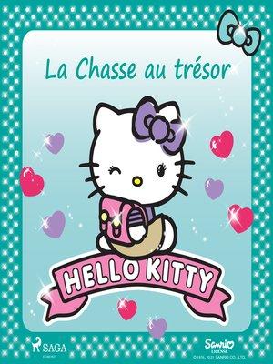 cover image of Hello Kitty--La Chasse au trésor