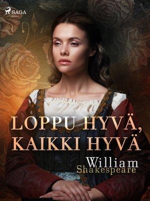 cover image of Loppu hyvä, kaikki hyvä