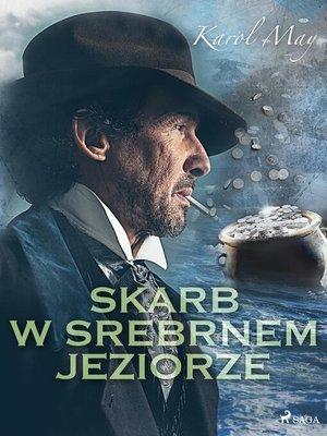 cover image of Skarb w Srebrnem Jeziorze