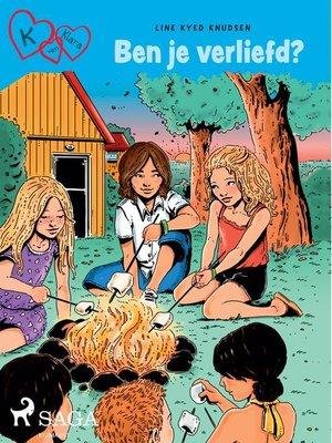 cover image of K van Klara 19--Ben je verliefd?