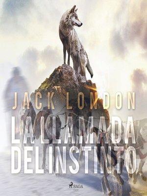 cover image of La llamada del instinto--dramatizado