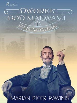 cover image of Dworek pod Malwami 1--Pan Michał