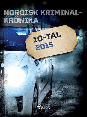 cover image of Nordisk kriminalkrönika 2015