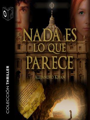 cover image of Nada es lo que parece--dramatizado