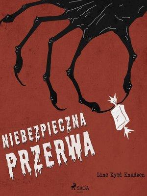 cover image of Niebezpieczna przerwa
