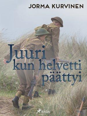 cover image of Juuri kun helvetti päättyi